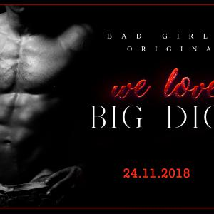 We love Big Dicks - DAS ORIGINAL